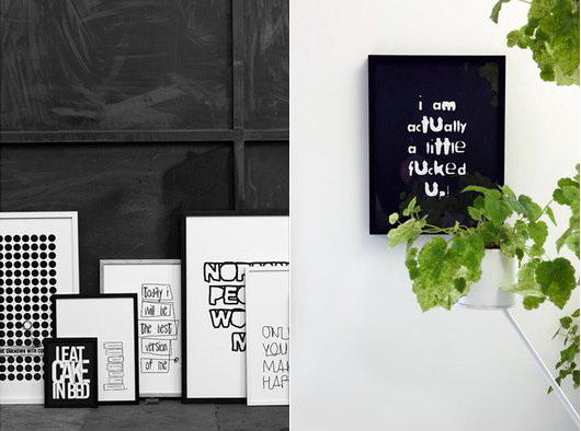 Scritte ironiche e font originali sui poster in bianco e nero. Sterebbero bene come decorazione anche in camera da letto o in ufficio. Therese Sennerholt design